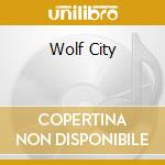 WOLF CITY cd musicale di AMON DUUL II