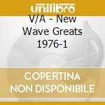 NEW WAVE GREATS 1976-1983 cd musicale di AA.VV.