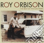 Roy Orbison - Best Of The Sun Years cd musicale di Roy Orbison