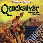 Quicksilver Messenger Service - Happy Trails cd musicale di QUICKSILVER