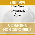 THE NEW FAVOURITES OF... cd musicale di Schwarz Brinsley