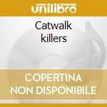 Catwalk killers cd musicale
