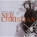 Neil Christian - That's Nice cd musicale di NEIL CHRISTIAN