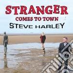 Steve Harley - Stranger Comes To Town cd musicale di Steve Harley