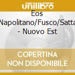 NUOVO EST cd musicale di EOS (NAPOLITANO/FUSC