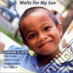 Gaspare Di Lieto - Waltz For My Son cd musicale di DI LIETO GASPARE