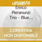 Enrico Pieranunzi Trio - Blue And Golden cd musicale di PIERANUNZI ENRICO TR