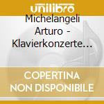 Michelangeli-piano conscertos and works cd musicale di Benedetti Arturo