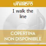 I walk the line cd musicale di Johnny Cash