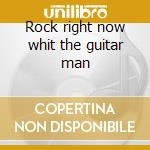 Rock right now whit the guitar man cd musicale di Carl Perkins
