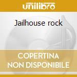 Jailhouse rock cd musicale di Artisti Vari