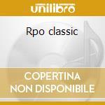 Rpo classic cd musicale di Artisti Vari