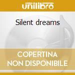 Silent dreams cd musicale di Artisti Vari