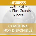 Edith Piaf - Les Plus Grands Succes cd musicale di Edith Piaf
