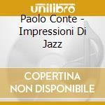 Impressioni di jazz cd musicale di Paolo Conte