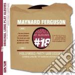 Maynard Ferguson - Hollywood Party / Jam Session cd musicale di Maynard Ferguson