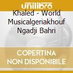 Khouf ngadj bahr cd musicale