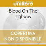 BLOOD ON THE HIGHWAY cd musicale di HENSLEY STORY