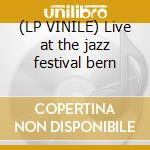 (LP VINILE) Live at the jazz festival bern lp vinile di Dizzy Gillespie
