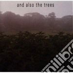 And Also The Trees - And Also The Trees cd musicale di AND ALSO THE TREES