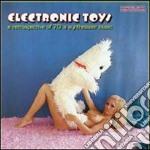 Artisti Vari - Electronic Toys cd musicale