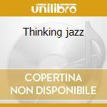 Thinking jazz cd musicale