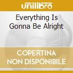EVERYTHING IS GONNA BE ALRIGHT cd musicale di TUCK & PATTI