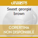 Sweet georgia brown cd musicale