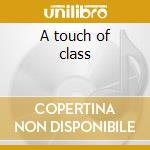 A touch of class cd musicale
