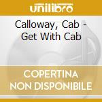 Get with cab cd musicale