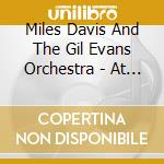 AT CARNEGIE HALL cd musicale di DAVIS MILES+EVANS G.ORCHESTRA