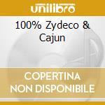 100% ZYDECO & CAJUN cd musicale di ARTISTI VARI