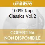 100% RAP CLASSICS VOL.2 cd musicale di ARTISTI VARI
