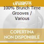 100% BRUNCH TIME GROOVES cd musicale di ARTISTI VARI
