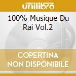 100% MUSIQUE DU RAI VOL.2 cd musicale di ARTISTI VARI