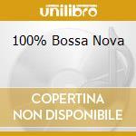Various - 100% Bossa Nova cd musicale di ARTISTI VARI