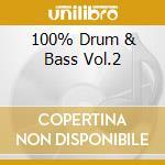 100% DRUM & BASS VOL.2 cd musicale di ARTISTI VARI