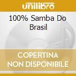 100% SAMBA DO BRASIL cd musicale di ARTISTI VARI