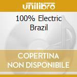 100% ELECTRIC BRAZIL cd musicale di ARTISTI VARI