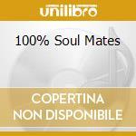 100% SOUL MATES cd musicale di ARTISTI VARI