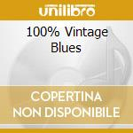 100% VINTAGE BLUES cd musicale di ARTISTI VARI