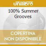 100% SUMMER GROOVES cd musicale di ARTISTI VARI