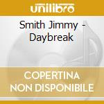 Smith Jimmy - Daybreak cd musicale