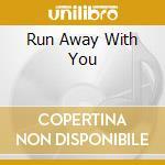 RUN AWAY WITH YOU cd musicale di LOS LOBOS