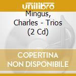 TRIOS cd musicale di MINGUS CHARLES