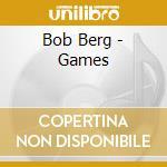 Bob Berg - Games cd musicale di BOB BERG/MIKE STERN