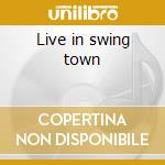 Live in swing town cd musicale