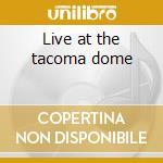Live at the tacoma dome cd musicale di Guns'n'roses
