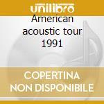 American acoustic tour 1991 cd musicale di R.e.m.