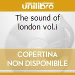The sound of london vol.i cd musicale